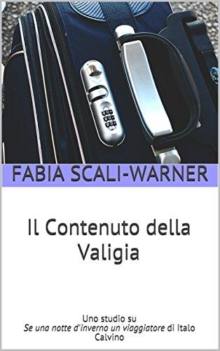 Il Contenuto della Valigia: Uno studio su Se una notte d'inverno un viaggiatore di Italo Calvino (Italian Edition)