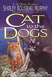 Cat to the Dogs: A Joe Grey Mystery (Joe Grey Mysteries)