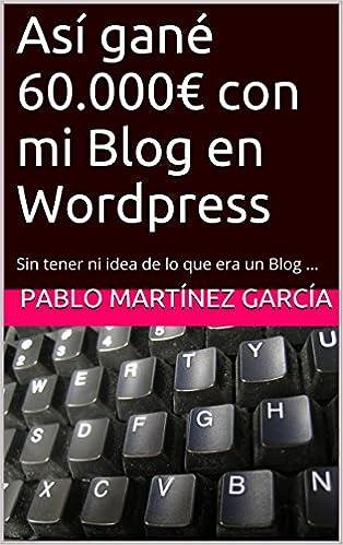 Así gané 60.000€ con mi Blog WordPress