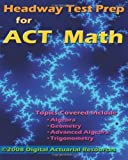 Headway Test Prep for ACT Math, Digital Actuarial Resources, 0979807182