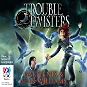 Troubletwisters: Book 1 | Garth Nix, Sean Williams