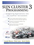 img - for Sun  Cluster 3 Programming: Integrating Applications into the SunPlex  Environment book / textbook / text book