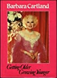 Getting Older, Growing Younger, Barbara Cartland, 0396083722