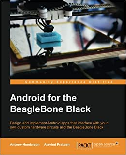 Android hardware interfacing with the beaglebone black andrew android hardware interfacing with the beaglebone black andrew henderson aravind prakash 9781784392161 amazon books fandeluxe Image collections