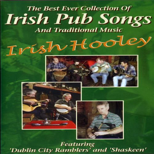 Irish Hooley: The Best Ever Collection of Irish Pub Songs and Traditional Music