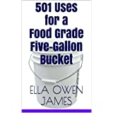 501 Uses for a Food Grade Five-Gallon Bucket