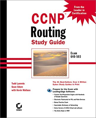 CCNP: Routing Study Guide Exam 640-503 (With CD-ROM): Todd Lammle ...