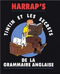 Tintin et les secrets de la grammaire anglaise par Hélène Houssemaine-Florent