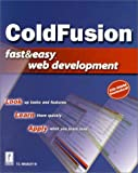 ColdFusion Fast and Easy Web Development, T. C. Bradley, 0761530169