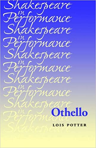 Othello (Shakespeare in Performance): Amazon co uk: Lois