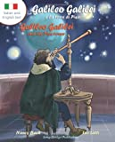 Galileo Galilei E La Torre Di Pisa - Galileo Galilei and the Pisa Tower: A Bilingual Picture Book about the Italian Astronomer (Italian-English Text) (Italian Edition)