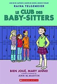 Le club des baby-sitters, tome 3 : Bien joué, Mary Anne ! par Ann M. Martin