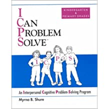 I Can Problem Solve: An Interpersonal Cognitive Problem-Solving Program : Kindergarten & Primary Grades
