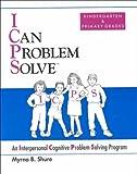 I Can Problem Solve : An Interpersonal Cognitive Problem-Solving Program for Children