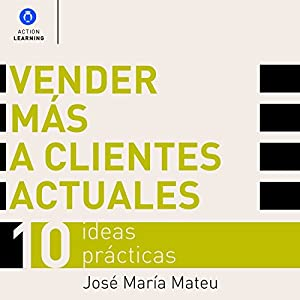 Vender Más a Clientes Actuales [Sell More to Current Clients] Audiobook
