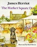 The Market Square Dog (Piper Picture Books)