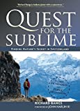 Quest for the Sublime: Finding Nature's Secret in Switzerland (Adventures with Purpose)