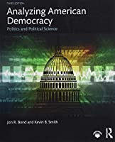 Analyzing American Democracy: Politics and Political Science