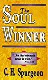 The Soul Winner, Charles H. Spurgeon, 0883683407