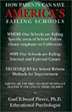 How Parents Can Save America's Failing Schools, Gael Edward Pierce, 1401044093