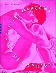 Les Garçons : Figures de l'éphèbe par  Collectif