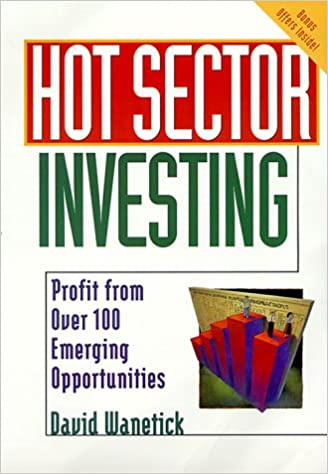 Hot Sector Investing: Profit from over 100 Emerging
