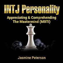 The INTJ Personality: Appreciating & Comprehending The Mastermind (MBTI)