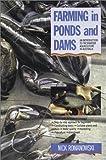 Farming in Ponds and Dams, Nick Romanowski, 0850916305