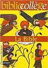 La Bible, numéro 15. Biblio collège par Ecole biblique et archéologique française