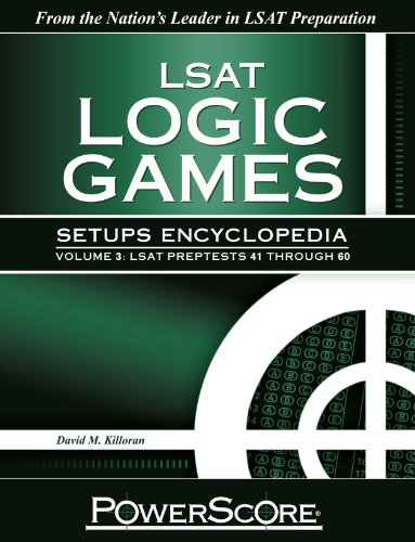 The PowerScore LSAT Logic Games Setups Encyclopedia, Volume 3