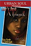 She's Just a Friend, Lisa Nicole Hankerson and Siddeeqah Perryman, 1599830086
