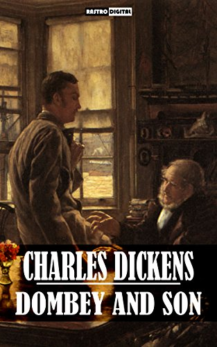 DOMBEY AND SON - CHARLES DICKENS (WITH NOTES)(BIOGRAPHY)(ILLUSTRATED)