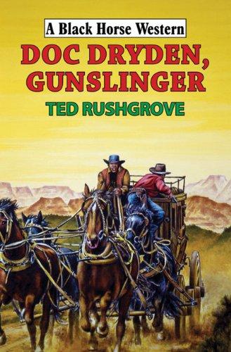 Download Doc Dryden, Gunslinger (A Black Horse Western) pdf