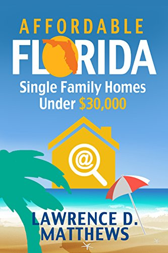 Book: Affordable Florida - Single Family Homes Under $30,000 by Lawrence Matthews