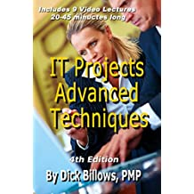 IT Project Advanced Techniques: Textbook & Video Lectures on IT Project Techniques