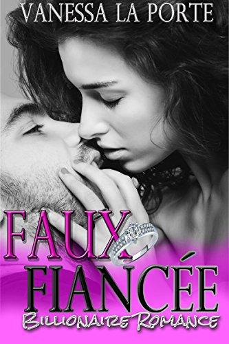 Faux Fiancée: Billionaire Romance