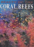 Wonders of the Coral Reefs: The Red Sea, the Maldives, Malaysia, the Caribbean