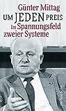 Um jeden Preis: Im Spannungsfeld zweier Systeme (German Edition)