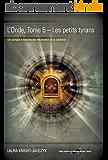L'Onde, tome 5 – Les petits tyrans: Un périple à travers les méandres de la Matrice (La série de L'Onde)