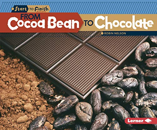 From Cocoa Bean to Chocolate (Start to Finish, Second Series)