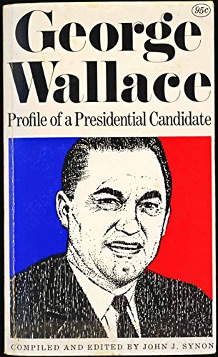 George Wallace: Profile of a presidential candidate