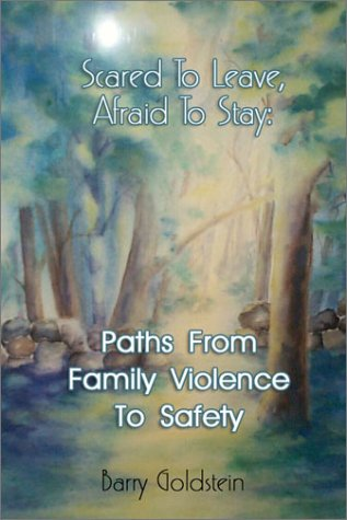 Download Scared To Leave, Afraid To Stay: Paths From Family Violence To Safety pdf epub