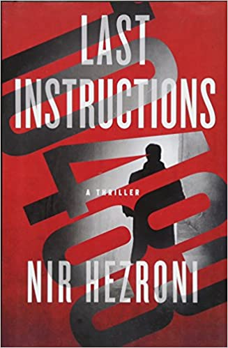 Amazon.com: Last Instructions: A Thriller (Agent 10483) (9781250097613):  Nir Hezroni: Books