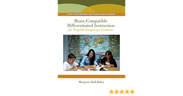 Brain Compatible Differentiated Instruction For English Language Learners Hall Haley Marjorie 9780205582396 Amazon Com Books