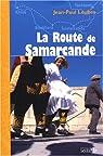 La Route de Samarcande par Loubes