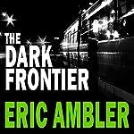 The Dark Frontier   Eric Ambler
