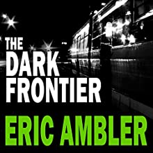 The Dark Frontier Audiobook by Eric Ambler Narrated by Mark Elstob