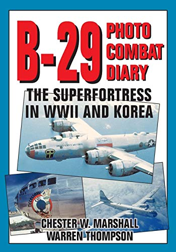 B-29 Photo Combat Diary: The Superfortress in WWII and Korea ()