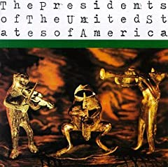 Presidents of United States of America ~ The Presidents of the United States of AmericaThe Presidents of the United States of America scratch that itch that you can't reach. They do and say all those things that you'd like to, but fear what p...