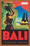 Front cover for the book Bali: A Paradise Created by Adrian Vickers